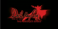 Devil May Cry: The Abridged Series (by SonOfSparda13)