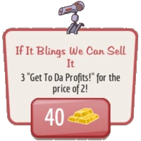 If It Blings We Can Sell It