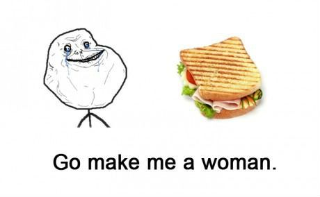 File:Forever alone - Go make me a woman.jpg