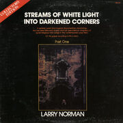 Larry Norman - Streams of White Light Into Darkened Corners - Part One
