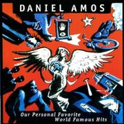 Daniel Amos - Our Personal Favorite World Famous Hits