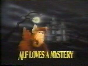ALF Loves a Mystery title