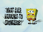 What Ever Happened to SpongeBob