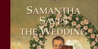 Samantha Saves the Wedding