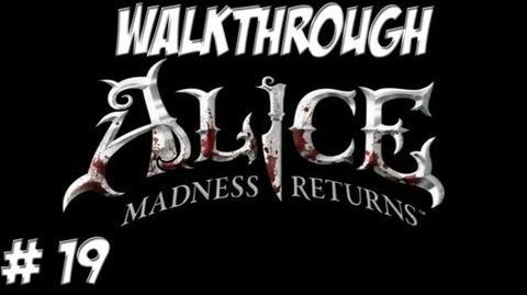 Alice Madness Returns - Walkthrough - Part 19 (PC PS3 Xbox 360) HD