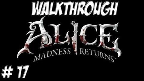 Alice Madness Returns - Walkthrough - Part 17 (PC PS3 Xbox 360) HD