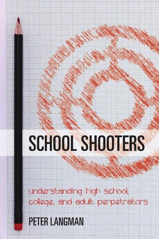 File:School Shooters - Understanding High School, College, and Adult Perpetrators.jpg