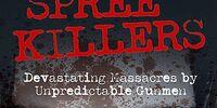 Spree Killers: Devastating Massacres by Unpredictable Gunmen