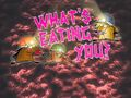 What's Eating You? title card.jpg