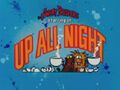 Up All Night title card.jpg