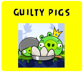 A. Guilty Pigs