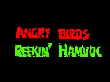 Angry Birds - Reekin' Hamvoc