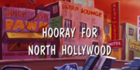 Hooray for North Hollywood