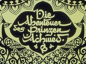 Die Abenteuer des Prinzen Achmed The Adventures of Prince Achmed title card