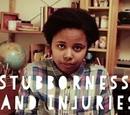 Stubborness and Injuries