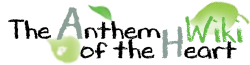 Anthem Of The Heart Wikia