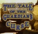 The Tale of the Guardian's Curse