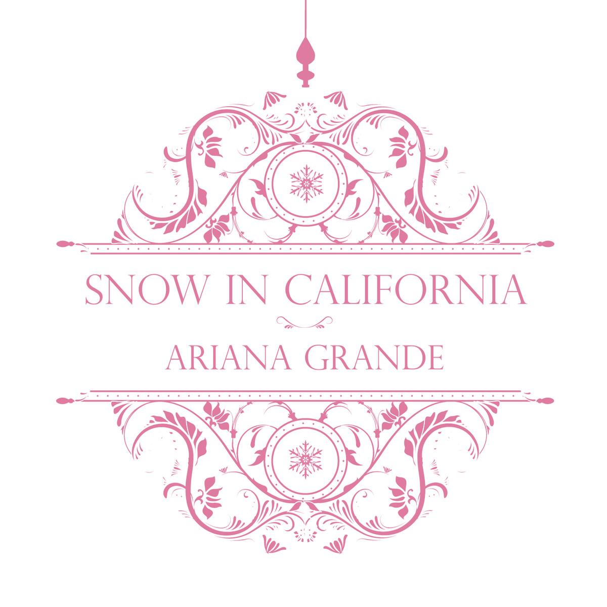 Snow In California | Ariana Grande Wiki | FANDOM powered by Wikia