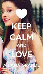 File:Keep Calm and Love Ariana Grande.jpg