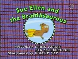 Sue Ellen and the Brainasaurous Title Card