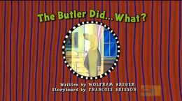 The Butler Did... What - title card
