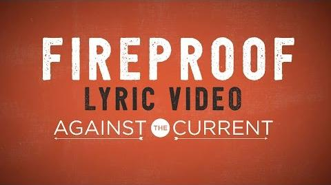 Against The Current Fireproof (Official Lyric Video)