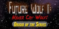 Future Wolf II: Never Cry Wolf