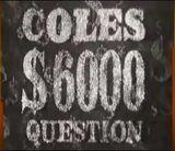 Coles $6,000 question
