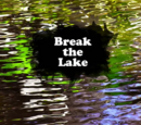Break the Lake