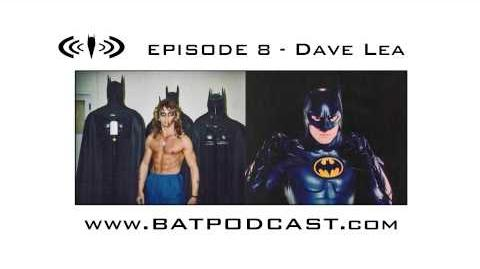 BatPodcast Episode 8 - Dave Lea