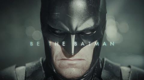 Official Batman Arkham Knight - Be the Batman Trailer