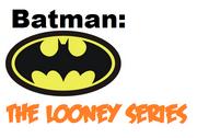 Batman The Looney Series