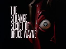 The Strange Secret of Bruce Wayne Title Card