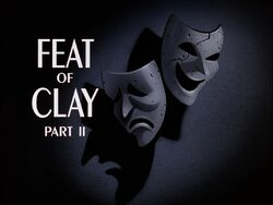 Feat of Clay Part II Title Card