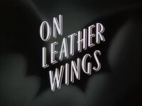On Leather Wings Title Card