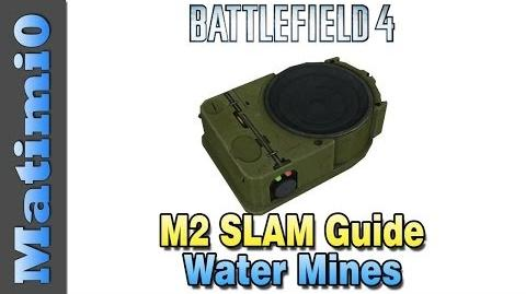 M2 SLAM Guide - Water Mines & Tank Claymore - Battlefield 4