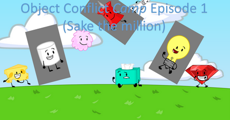 Object Conflict Camp episode 1 Front