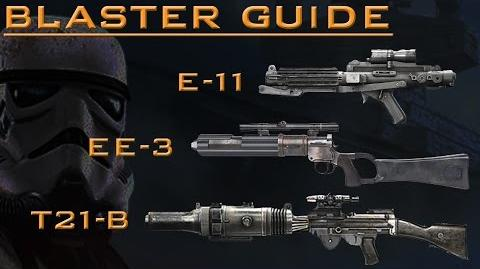 Star Wars Battlefront Blaster guide E11, EE 3, T21 b