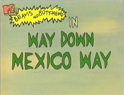 S02E15 - Way Down Mexico Way