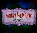 Worm Welcome