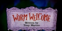 Worm Welcome