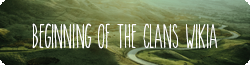 Beginnings of the Clans Wikia