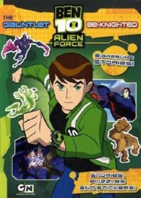 The Gauntlet AND Be-knighted (Ben 10 Alien Force)