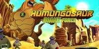 Humungousaur Giant Force