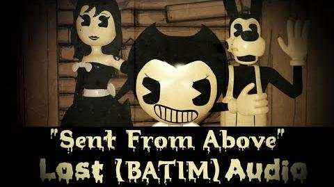 Sent From Above Lost Audio (BATIM)