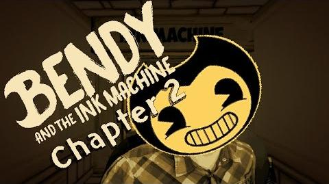 IT'S TIME TO BELIEVE! Bendy and the Ink Machine Chapter 2 The Old Song