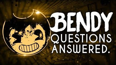 QUESTIONS ANSWERED 1! Bendy and the Ink Machine