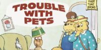 The Berenstain Bears Trouble with Pets