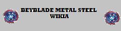 Beyblade Metal Steel Wikia