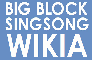 Big Block Singsong Wiki